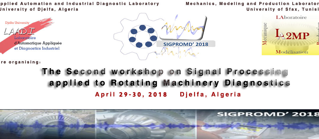 The 2nd International Workshop on Signal Processing Applied to Rotating  Machinery Diagnostics  les 29 et 30 Avril 2018 à Djelfa.