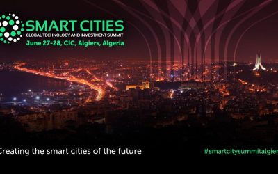 Smart Cities Global Technology & Investment Summit 2018 aura lieu les 27 et 28 juin au CIC à Alger