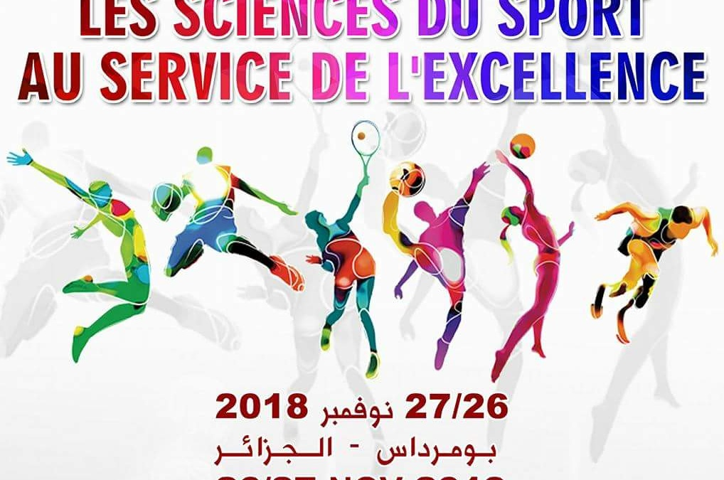 1er Colloque International des Sciences du Sport au Service de l'Excellence, Les 26 & 27 Novembre 2018 à Boumerdès