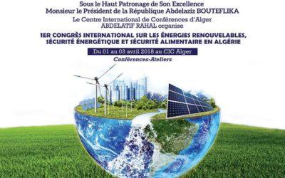 1er Congrès international sur les énergies renouvelables, la sécurité énergétique et alimentaire du 01 au 03 Avril 2018 au CIC